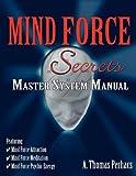Mind Force Secrets Master System Manual