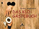 Das Klo-Gästebuch - Chlodwig Kackle-Feucht