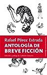 Antología de breve ficción: Rafael Pérez Estrada ) par RAFAEL PEREZ ESTRADA