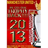 Manchester United - 20 Times Champions of England, We Got our Trophy Back - The Story of the 2012-2013 season (English Edition)