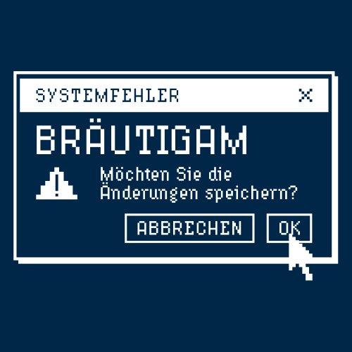 ::: SYSTEMFEHLER BRÄUTIGAM ::: T-Shirt JGA ::: Herren Navy