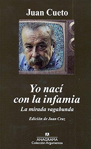 Yo nací con la infamia : la mirada vagabunda por Juan Cueto