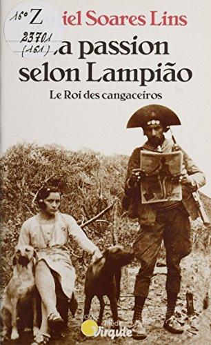 La Passion selon Lampiao: Le roi des cangaceiros
