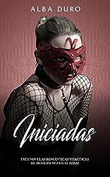Iniciadas: Tres Novelas Románticas y Eróticas de Primera Vez en el BDSM (Colección de Erótica y BDSM)