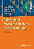 Roloff/Matek Maschinenelemente Formelsammlung - Herbert Wittel
