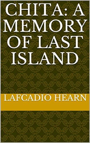 Chita: A Memory of Last Island (English Edition)