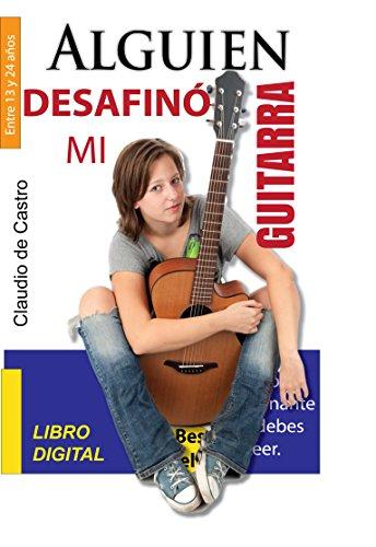 Libro juvenil de auto ayuda: ALGUIEN DESAFINÓ MI GUITARRA (EBOOK DE EMPRENDIMIENTO VOCACIONAL)