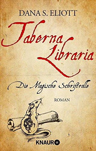 Taberna Libraria - Die Magische Schriftrolle: Roman -