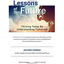 Lessons of the Future: Thriving Today by Understanding Tomorrow
