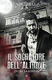 Scarica Libro Il Sognatore dell Altrove Volume 1 (PDF,EPUB,MOBI) Online Italiano Gratis