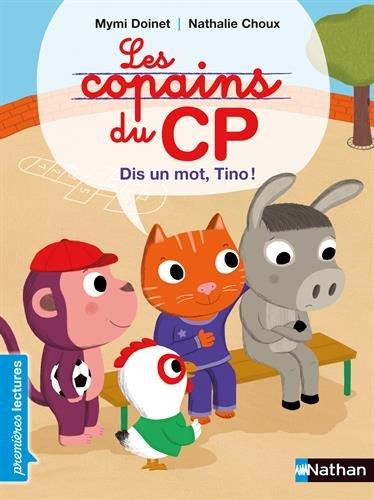 Les copains du CP : Dis un mot, Tino !