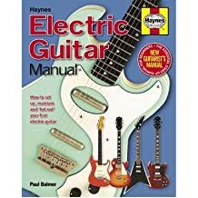 [(Electric Guitar Manual: How to Set Up, Maintain and 'Hot-Rod' Your First Electric Guitar)] [Author: Paul Balmer] published on (August, 2011)