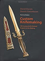 Custom Knifemaking: 100 Custom Knife Related Projects in the Making by David Darom (2008-05-15)