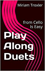 Play Along Duets: from Cello Is Easy (Music Is Easy) (English Edition)