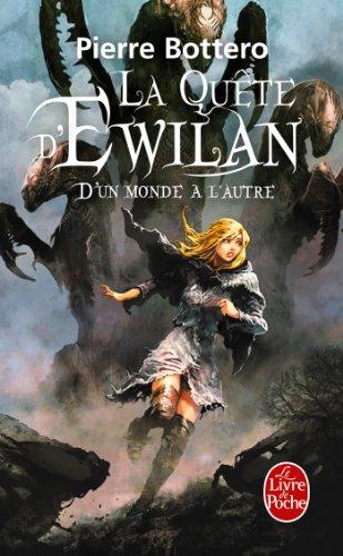 D'un monde à l'autre (La Quête d'Ewilan, Tome 1) par Pierre Bottero