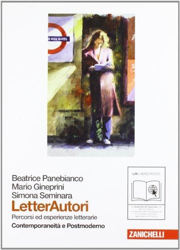 Letterautori. Percorsi ed esperienze letterarie. Contemporaneità e postmoderno. Per le Scuole superiori. Con espansione online