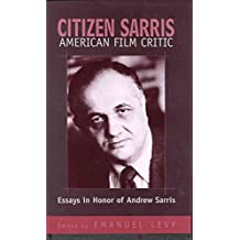 [Citizen Sarris, American Film Critic: Essays in Honor of Andrew Sarris] (By: Emanuel Levy) [published: January, 2001]