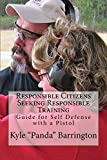 Best Self Defense Pistols - Responsible Citizens Seeking Responsible Training: A Guide Review
