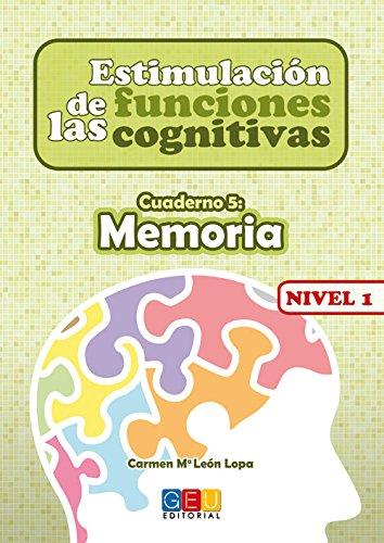 Estimulación de las funciones cognitivas, nivel 1. Cuaderno 5 por Carmen María León Lopa