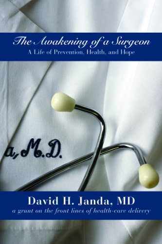The Awakening of a Surgeon: A Life of Prevention, Health, and Hope (English Edition)