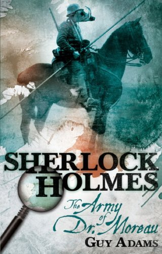 Sherlock Holmes: The Army of Doctor Moreau by Guy Adams (2012-08-24)