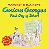 Curious George's First Day of School by H. A. Rey (2005-08-01)