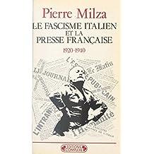 Le Fascisme italien et la presse française (1920-1940)