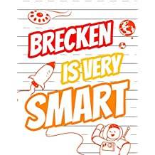"""Brecken Is Very Smart: Personalized Book with Child's Name for Boys, Primary Writing Tablet for Kids Learning to Write, 65 Sheets of Practice Paper, ... 1st Grade, Book Size 8 1/2"""" x 11"""""""