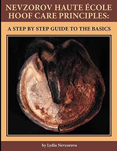 Nevzorov Haute Ecole Hoof Care Principles: A Step by Step Guide to the Basics (English Edition)