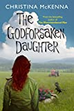 Front cover for the book The Godforsaken Daughter by Christina Mckenna