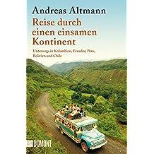 Taschenbücher: Reise durch einen einsamen Kontinent: Unterwegs in Kolumbien, Ecuador, Peru, Bolivien und Chile