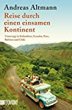 Taschenbücher: Reise durch einen einsamen Kontinent: Unterwegs in Kolumbien, Ecuador, Peru, Bolivien und Chile - Andreas Altmann