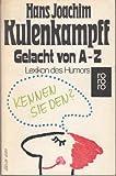 Kulenkampffs Lexikon des Humors. Gelacht von A - Z.