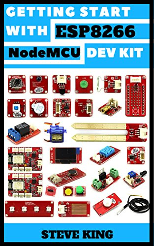 Getting Start With Esp8266 NodeMCU Dev Kit With Internet Of Things: Esp8266 NodeMCU With Android Ide (English Edition)