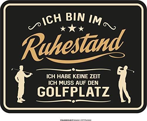 RAHMENLOS Deko Blechschild für den Rentner: Ich Bin im Ruhestand - Keine Zeit - Ich muss auf den Golfplatz