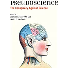 Pseudoscience: The Conspiracy Against Science (MIT Press)
