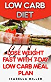 Low Carb Diet: Lose Weight Fast With 7-Day Low Carb Meal Plan