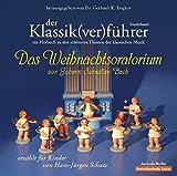 Der Klassik(ver)führer. Das Weihnachtsoratorium von Johann Sebastian Bach