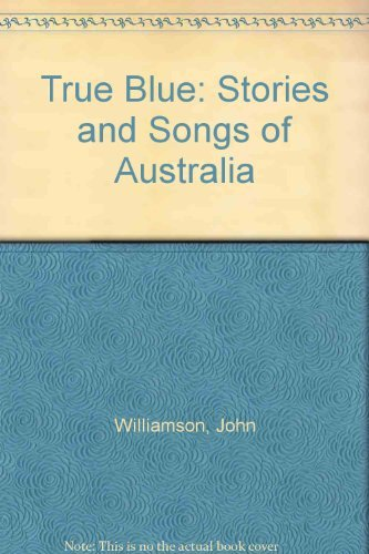 true-blue-stories-and-songs-of-australia