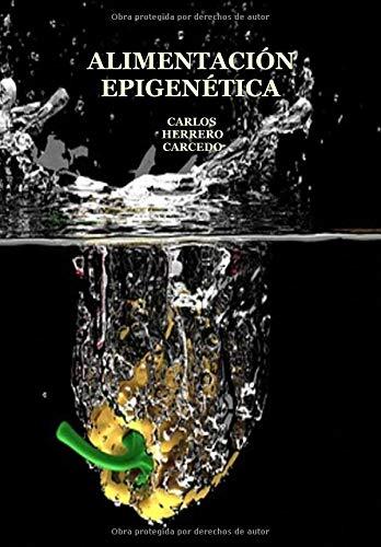 ALIMENTACIÓN EPIGENÉTICA por CARLOS HERRERO CARCEDO