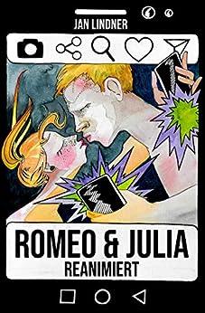 Romeo & Julia: Reanimiert von [Lindner, Jan]