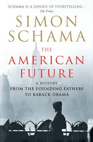 The American Future: A History From The Founding Fathers To Barack Obama by Simon Schama (2009-07-02)