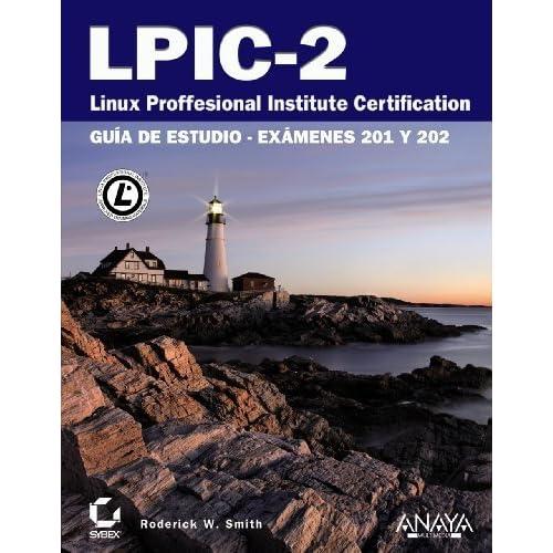 LPIC-2 Linux Professional Institute Certification: Gu¨ªa de estudio-ex¨¢menes 201 Y 202 / Study Guide (Spanish Edition) by Smith, Roderick W. (2012) Paperback