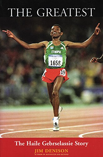The Greatest: The Haile Gebrselassie Story por Jim Denison