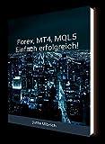 Forex, MT4, MQL5 - einfach erfolgreich!