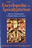 The Encyclopedia of Apocalypticism: Apocalypticism in Western History and Culture - Vol. 2