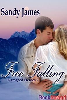 Free Falling [Damaged Heroes Book 2] (BookStrand Publishing Romance) by [James, Sandy]