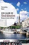 Ein Jahr in Stockholm: Reise in den Alltag (HERDER spektrum)