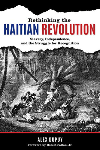 Rethinking the Haitian Revolution: Slavery, Independence, and the Struggle for Recognition (English Edition)