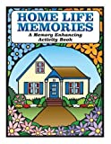 Home Life Memories: A Memory Enhancing Activity Book